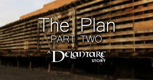 The Plan: Part Two - A Delantare Story