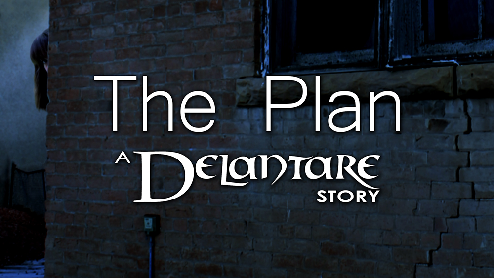 The Plan: A Delantare Story - Written by Zack Lawrence