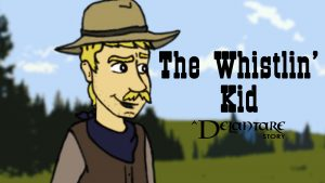 The Whistlin' Kid - A Delantare Story
